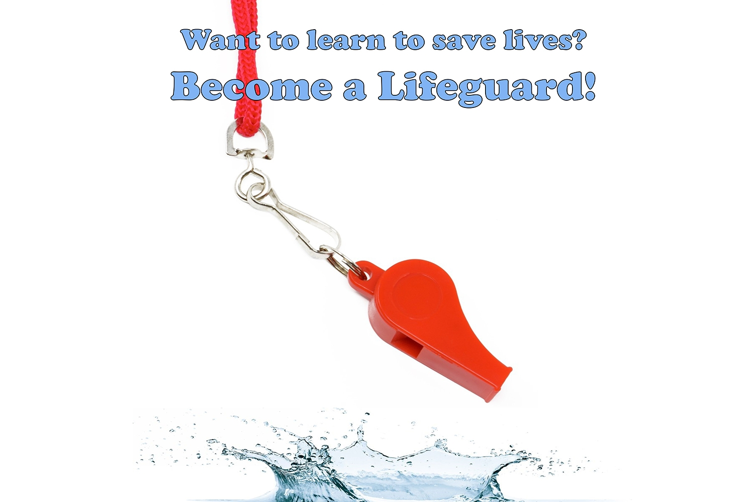 Want to learn to save lives? Become a Lifeguard!